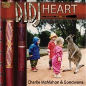 Charlie & Gondwana Mcmahon/Charlie McMahon & Gondwana/Charlie McMahon: Didj Heart