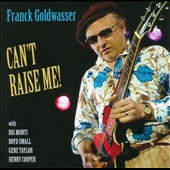 Franck Goldwasser: Can't Raise Me!