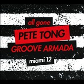 Groove Armada/Pete Tong: All Gone Miami 2012 [Digipak]