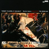 Robert Glasper Experiment/Robert Glasper (Piano): Black Radio Recovered: The Remix EP [EP]