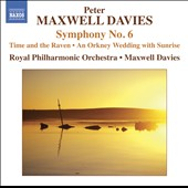 Peter Maxwell Davies: Symphony No. 6; Time and the Raven; Wedding with Sunrise / George McIlwham, bag-pipes