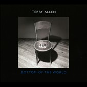 Terry Allen: Bottom of the World [Digipak]