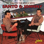 Santo & Johnny: Around the World with Santo & Johnny *