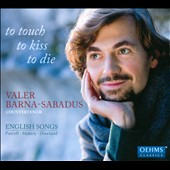 To Touch, To Kiss, To Die - Songs by Henry Purcell, Anthony Poole & John Dowland / Valer Barna-Sabadus