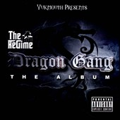 The Regime/Yukmouth: The  Dragon Gang [PA] *