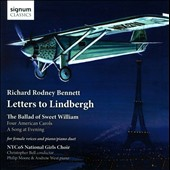 Richard Rodney Bennett: Letters to Lindbergh - Works for Girls Choir / NYCoS National Girls Choir