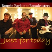 Ronnie Earl & the Broadcasters: Just for Today [Digipak] *