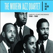 The Modern Jazz Quartet: The Golden Age: Complete Atlantic Recordings 1956-1960 [Box]