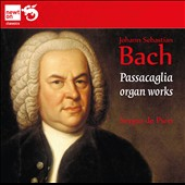 J.S. Bach: Passacaglia Organ Works / Sergio de Pieri, organ