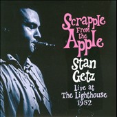 Stan Getz (Sax): Scrapple from the Apple: Live at the Lighthouse 1952 [Digipak]