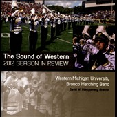The Sound Of Western (2012 Season In Review) / Western Michigan University Bronco Marching Band