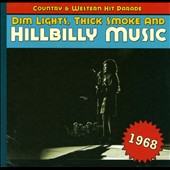 Various Artists: Dim Lights, Thick Smoke and Hillbilly Music: 1968
