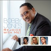 Bobby Jones (Gospel): Rejoice with Me! *
