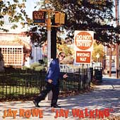Jay Rowe: Jay Walking *