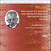 The Romantic Cello Concerto, Vol. 4: Hans Pfitzner: Cello Concertos Opp. 42, 52, Op. posth.; Duo Op 42 / Alban Gerhardt, cello