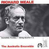 Richard Meale: Incredible Floridas, etc / Australia Ensemble