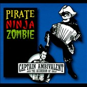 Captain Ambivalent: Pirate Ninja Zombie