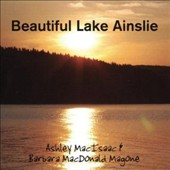 Ashley MacIsaac/Barbara Magone: Beautiful Lake Ainslie *