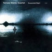 Tomasz Stanko/Tomasz Stanko Quartet: Suspended Night