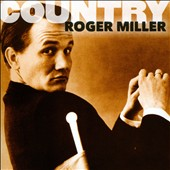 Roger Miller (Country): Country: Roger Miller *