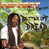 Perfect Giddimani: Better Off Dread