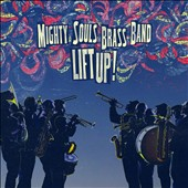 Mighty Souls Brass Band: Lift Up!