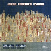 Russian Recital - Mussorgsky: Pictures; Prokofiev: Sonata No. 6; Romeo & Juliet; Shostakovich: Prelude and Fugue No. 24 / Jorge Federico Osorio, piano