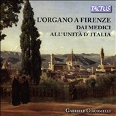 The Organ in Florence, from the 15th - 19th Centuries / Gabriele Giacomelli, organ