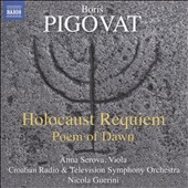 Boris Pigovat (b.1953): Holocaust Requiem; Poem of Dawn / Anna Serova, viola