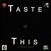 A Choired Taste: Taste This!