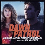 Dawn Patrol: Original Film Soundtrack by Joe Kraemer