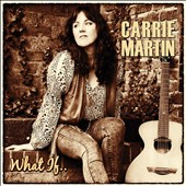 Carrie Martin: What If