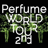 Perfume (Japan): World Tour 2nd