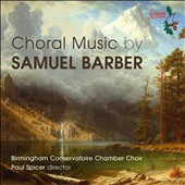 Choral Music by Samuel Barber - Reincarnations, Op. 16; Choruses from Anthony & Cleopatra; Motetto on Words from the Book of Job; Two Choruses / Ben Kennedy, piano; Matthew Firkins, timpani