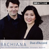 Bachiana - Bach transformations for 2 pianos by Moscheles, Schumann, Reinecke / Duo d'Accord