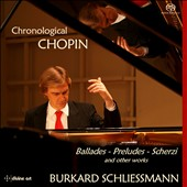 Chronological Chopin: Ballades, Preludes, Scherzi and Other Works / Burkard Schliessmann [3 CDs]
