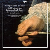 Composed to the Soul - Concerti, Quartetti, Arie of Carl Friedrich Abel & Johann Adolph Hasse / Dorothee Mieds, soprano; Himburger Ratsmusik, Simone Eckert