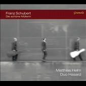Franz Schubert: Die Schöne Müllerin (The beautiful Maid of the Mill) / Matthias Helm, baritone; Duo Hasard