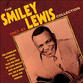 Smiley Lewis: The Collection 1947-1961 *