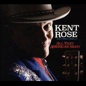 Kent Rose: All That American Night [Blister]