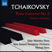 Tchaikovsky: Piano Concerto No. 2 and Concert Fantasia / Eldar Nebolsin, piano; Michael Stern,New Zealand Symphony Orchestra