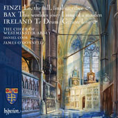 Choral Music of Finzi, Bax, Ireland / Daniel Cook, organ; James O'Donnell, The Choir of Westminster Abbey