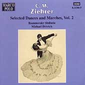 Ziehrer: Selected Dances & Marches Vol 2 / Dittrich, et al