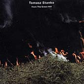 Tomasz Stanko: From the Green Hill