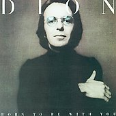 Dion: Born to Be with You/Streetheart