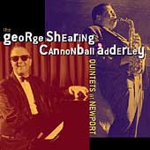 George Shearing: The George Shearing/Cannonball Adderly Quintets at Newport