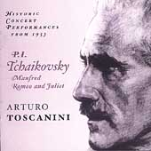 Tchaikovsky: Manfred, Romeo and Juliet / Toscanini