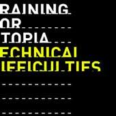 Training for Utopia: Technical Difficulties *