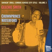 Crown Prince Waterford/Geechie Smith/Creechi Smith: Swingin' Small Combos KC Style, Vol. 2 *