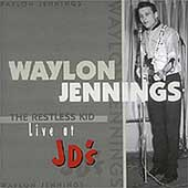 Waylon Jennings: The Restless Kid: Live at JD's